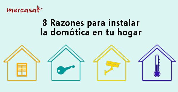 8 razones para instalar domotica en tu hogar